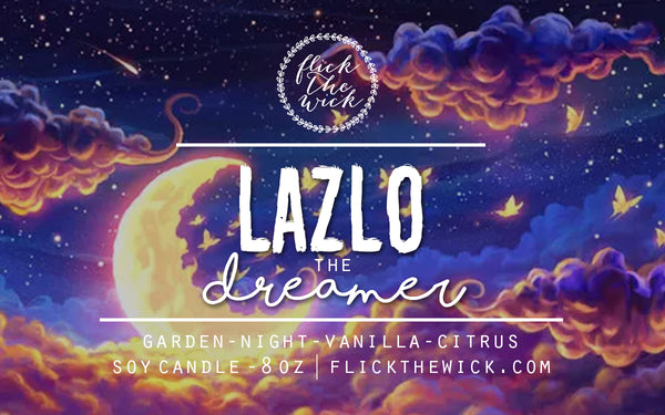 Lazlo - Strange the Dreamer - Flick The Wick