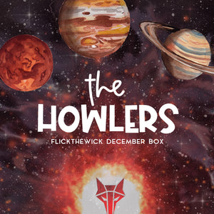 December Box - The Howlers - Flick The Wick