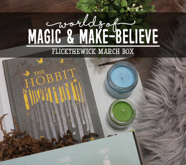 March Box - Worlds of Magic & Make-believe - Flick The Wick