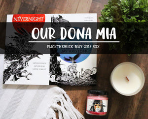 May Box - Our Dona Mia - Flick The Wick