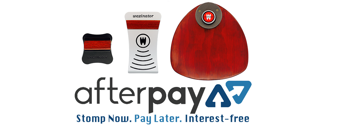 stomp your Wazinator now Afterpay later