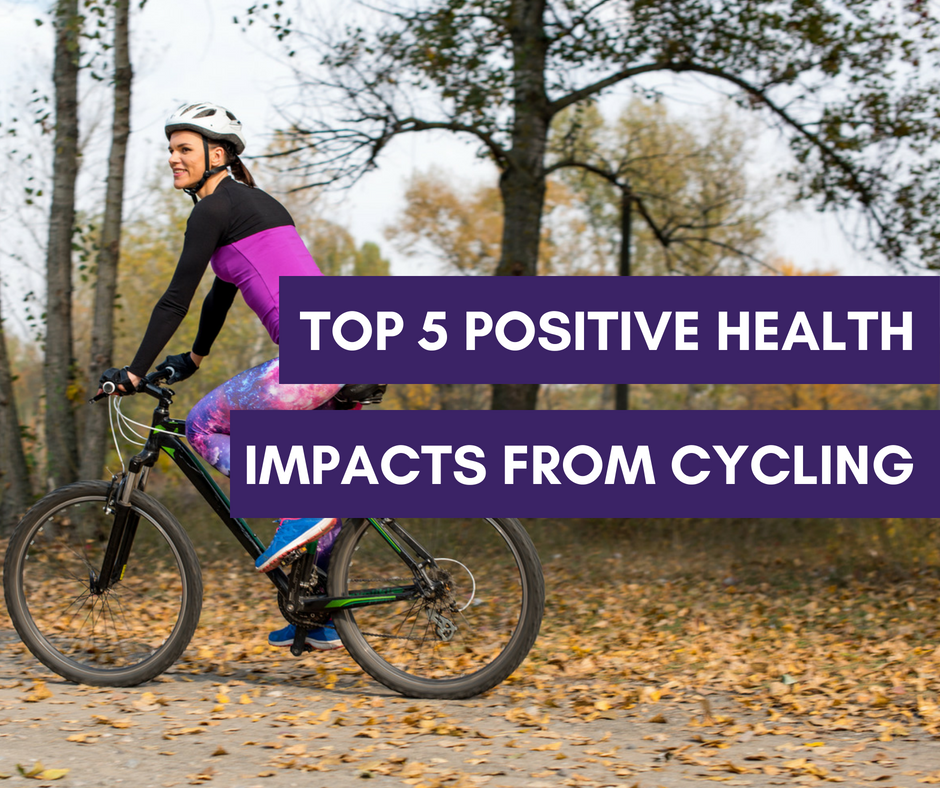 TOP 5 POSITIVE HEALTH IMPACTS FROM CYCLING!
