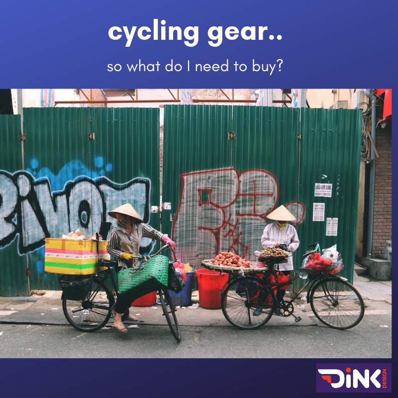 Cycling gear. What exactly do I need? getting started can be expensive. Dink Design breaks down the essentials from the non-essentials.