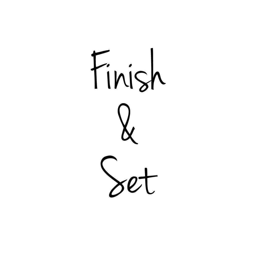 Finish & Set