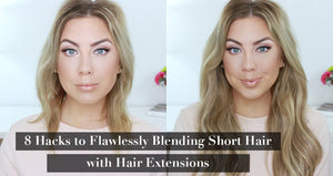 8 Hacks to Flawlessly Blending Short Hair with Hair Extensions