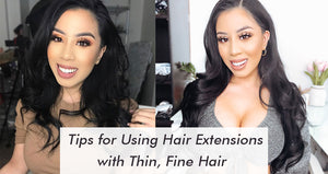 Tips & Tricks for Using Hair Extensions with Thin, Fine Hair