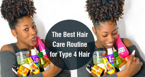 The Best Hair Care Routine for Type 4 Hair