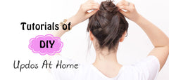 Tutorials of DIY Updos At Home