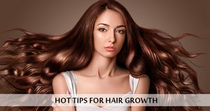 Hot Tips for Hair Growth