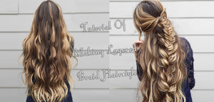 Tutorial Of Making Layered Braid Hairstyle
