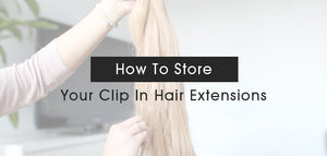 How to store your clip ins
