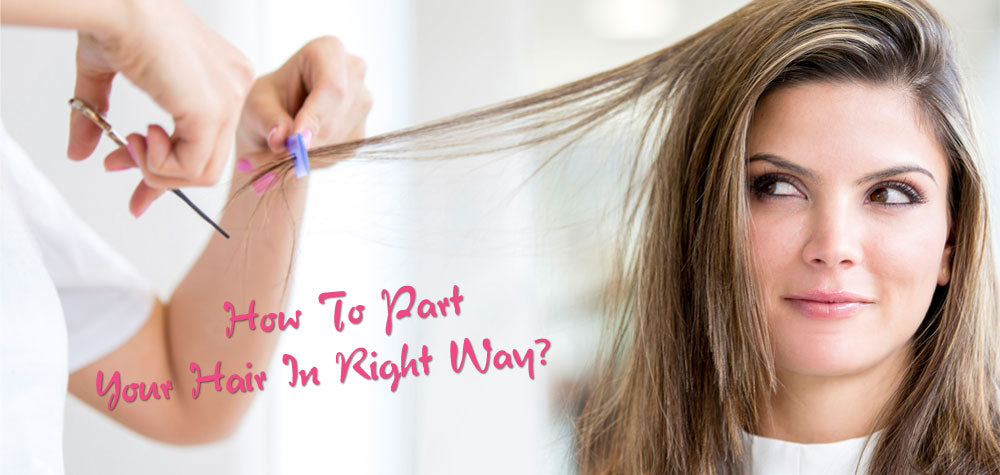 How To Part Your Hair In Right Way Amazingbeautyhair