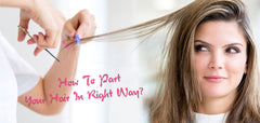 How to Part Your Hair in Right Way