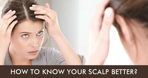 How to Know Your Scalp Better?