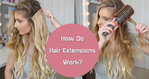 How Do Hair Extensions Work?