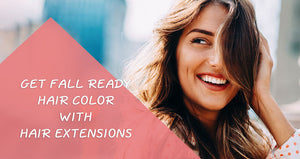 Get Fall Ready Hair Color with Hair Extensions