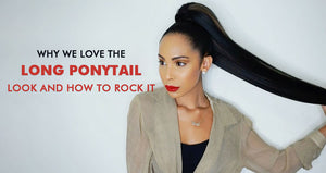 Why We Love the Long Ponytail Look and How to Rock It