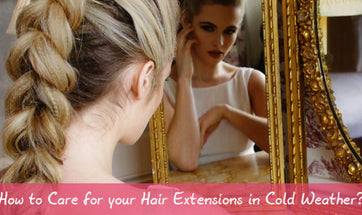 How to Care for your Hair Extensions in Cold Weather