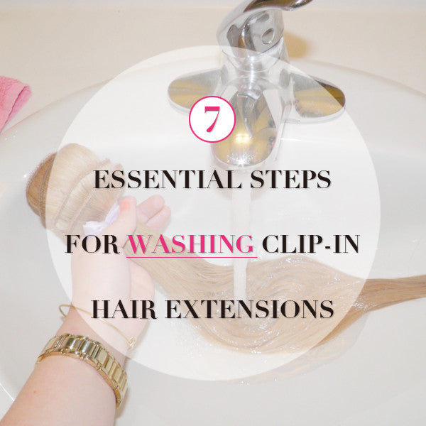 7 Essential Steps For Washing Clip In Hair Extensions