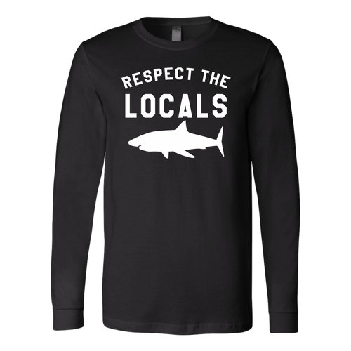 Respect The Locals Shark Unisex Long Sleeve T-Shirt - KOBU.US