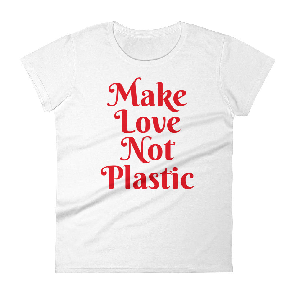 Make Love Not Plastic Anti-Plastic Ocean Pollution Womens Conservation T Shirt - KOBU.US