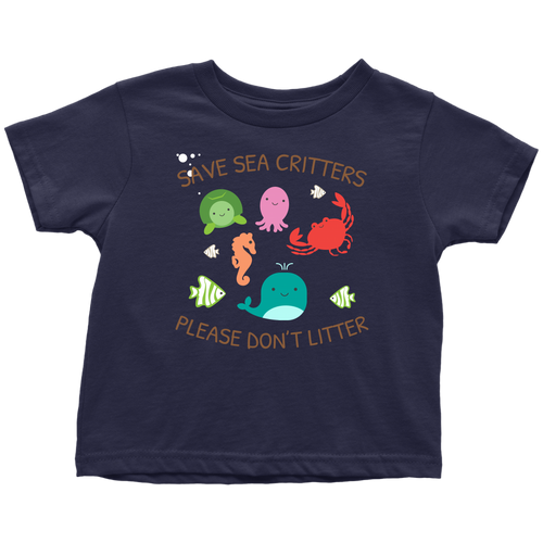 Save Sea Critters Please Don't Litter Toddler T-Shirt - KOBU.US
