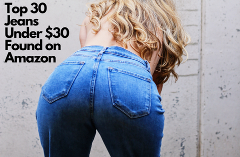 Top 30 Jeans Under $30