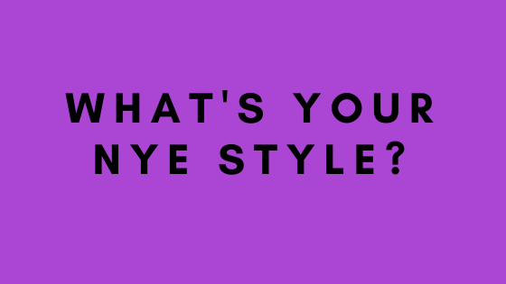 What's your NYE style?