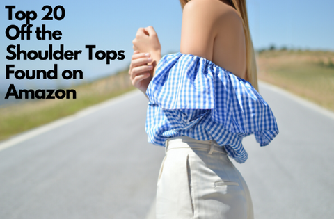Top 20 Off the Shoulder Tops