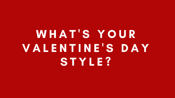 What's your Valentine's Day style?