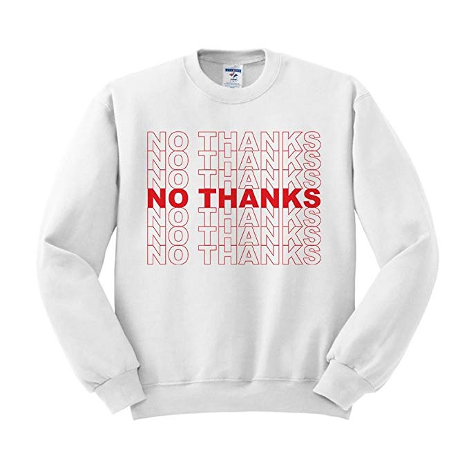 TeesAndTankYou No Thanks Bag Sweatshirt