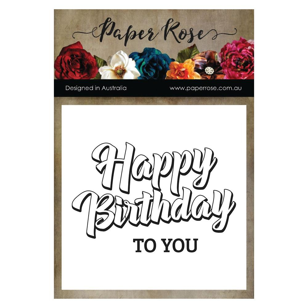 Paper Rose - Happy Birthday To You 3 x 4 -Clear Stamps