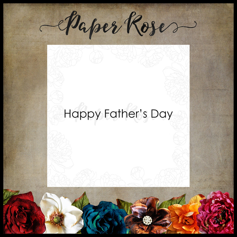 Paper Rose - Happy Father's Day - Rubber Cling Stamp