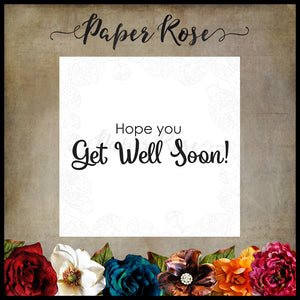 Paper Rose - Get Well Soon - Rubber Cling Stamp