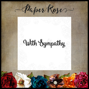 Paper Rose - With Sympathy - Rubber Cling Stamp