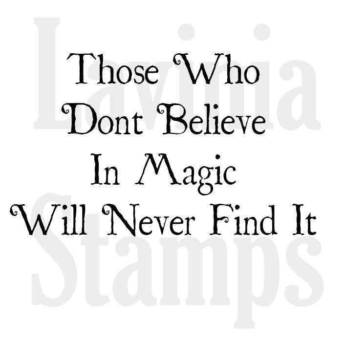 Lavinia - Those Who Don't Believe in Magic Will Never Find It - Clear Polymer Stamp