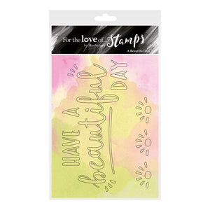 For the Love of Stamps - Clear Stamp Set - A6 - A Beautiful Day