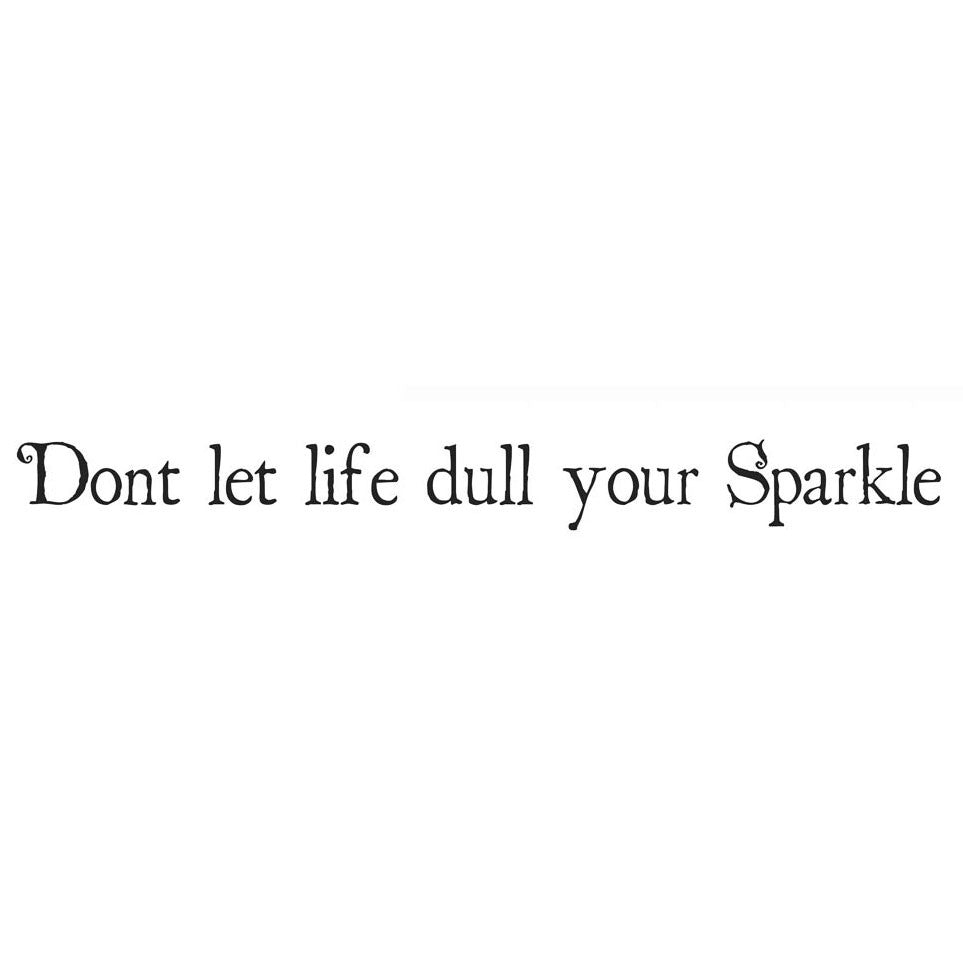 Lavinia - Don't Let Life Dull Your Sparkle - Clear Polymer Stamp
