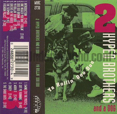 2 Hyped Brothers And A Dog Ya Rollin Doo Cassette