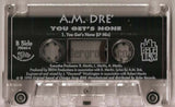 A.M. Dre: You Gets None: Cassette Single