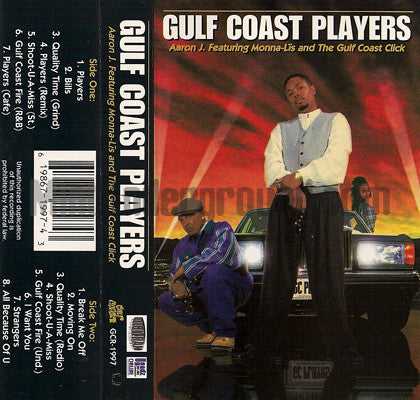 Aaron J feat. Monna Lis and The Gulf Coast Click: Gulf Coast Players: Cassette