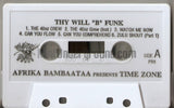 Afrika Bambaataa Presents Time Zone: Thy Will B Funk: Cassette