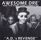 Awesome Dre and The Hard Core Committee: A.D.'s Revenge: CD