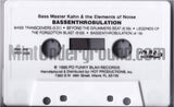 Bass Master Kahn and The Elements Of Noise: BASSENTHROBULATION: Cassette
