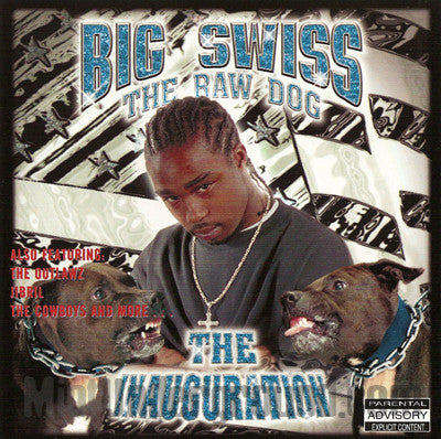Big Swiss The Raw Dog: The Inauguration: CD