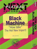 Black Machine: How Gee: Cassette Single