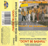 Byron Davis and The Fresh Krew: Don't Be Bashful: Cassette
