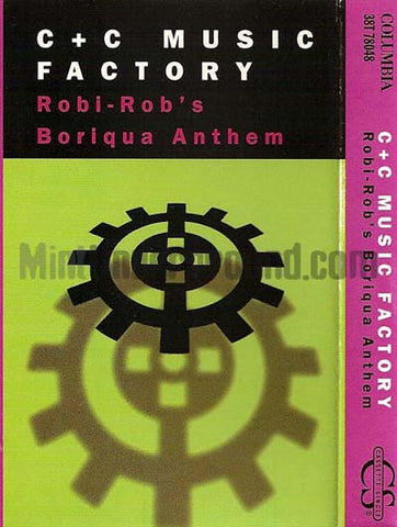 C+C Music Factory: Robi-Rob's Boriqua Anthem/I Found Love: Cassette Single