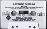 Chilla Frauste: Don't Fight The Feelin': Cassette
