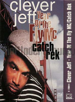 Clever Jeff: Year Of The Fly MC/Catch Rek: Cassette Single
